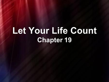 Let Your Life Count Chapter 19. At Gibeon, the Lord appeared to Solomon during the night in a dream, and God said, Ask for whatever you want me to give.