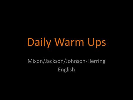 Daily Warm Ups Mixon/Jackson/Johnson-Herring English.
