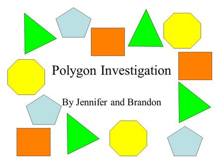 Polygon Investigation By Jennifer and Brandon. The Problem If you line up 100 equilateral triangles in a row, what will the perimeter be? Find a rule.