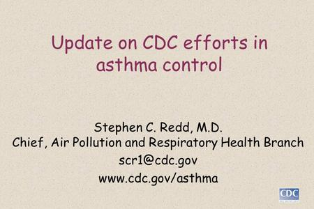 Update on CDC efforts in asthma control