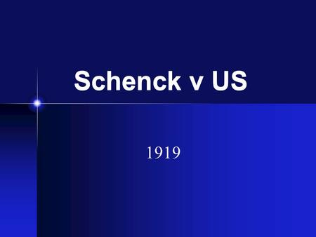 Schenck v US 1919. Facts of the case Charles Schenck, Secretary of the Socialist party, was charged with violating the Espionage Act of 1917 Along with.