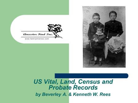US Vital, Land, Census and Probate Records by Beverley A. & Kenneth W. Rees.