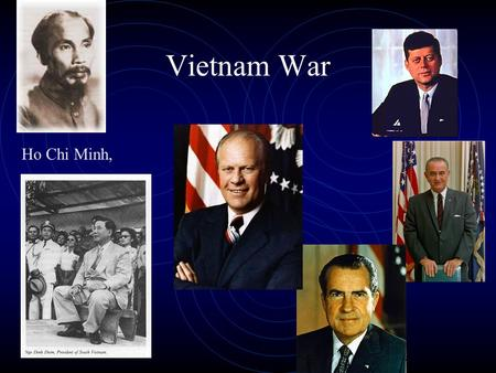 Vietnam War Ho Chi Minh,. Cold War : Vietnam May 5, 1961 President John F. Kennedy announces it may be necessary to send U.S. troops to Vietnam. In his.