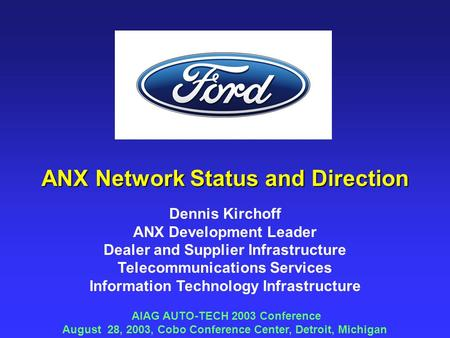 Dennis Kirchoff ANX Development Leader Dealer and Supplier Infrastructure Telecommunications Services Information Technology Infrastructure AIAG AUTO-TECH.