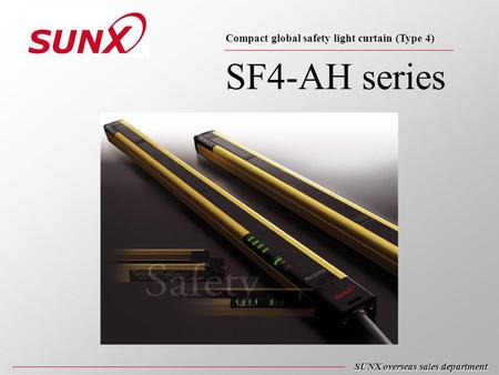SF4-AH series SUNX overseas sales department Compact global safety light curtain (Type 4)