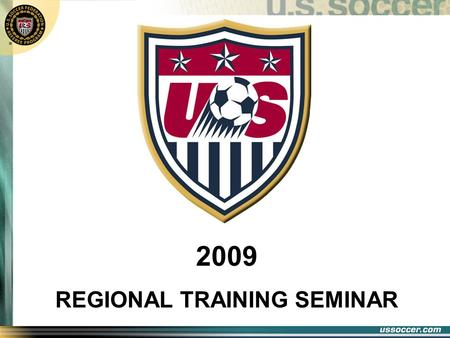 2009 REGIONAL TRAINING SEMINAR. OBJECTIVES Conduct a fitness test for the referees who qualify to work games assigned by the Federation (USL Div 1, USL.