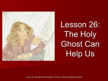 Lesson 26: The Holy <strong>Ghost</strong> Can Help Us