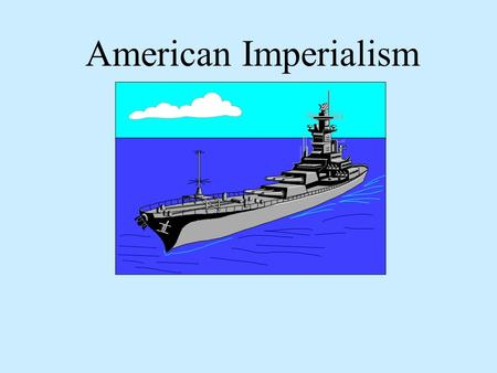 American Imperialism Keeping Up With Other Nations By the Mid 1800s many European powers had established empires. Imperialism- stronger nation dominates.