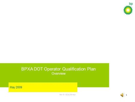 Rev 5 - 5/21/09 HLA 1 BPXA DOT Operator Qualification Plan Overview May 2009.