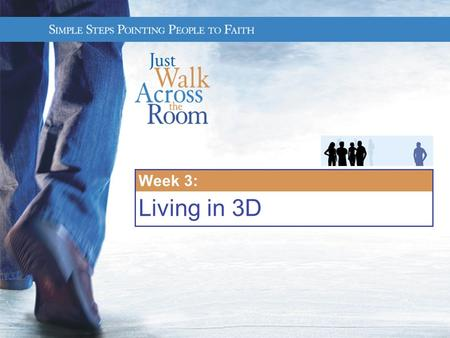 Week 3: Living in 3D. Week 3: Living in 3-D You are the salt of the earth. But if the salt loses its saltiness, how can it be made salty again? It is.