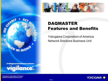 Yokogawa Corporation of America Network Solutions Business Unit DAQMASTER Features and Benefits Yokogawa Corporation of America Network Solutions Business.