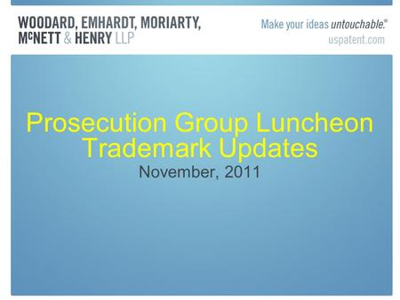 Prosecution Group Luncheon Trademark Updates November, 2011.