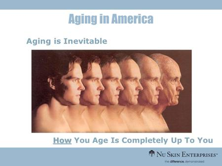 How How You Age Is Completely Up To You Aging is Inevitable Aging in America.