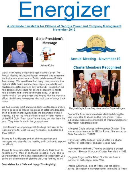State Presidents Message Ashley Koby Annual Meeting – November 10 Charter Members Recognized Margaret Cagle, Faye Gray, June Hemby, Eugenie Rogers Four.