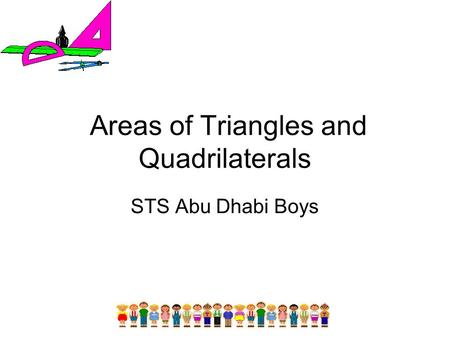 Areas of Triangles and Quadrilaterals STS Abu Dhabi Boys.
