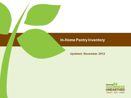 In-Home Pantry Inventory Updated: November 2012. Background and Methodology Background In 1996 a National Eating Trends (NET) pantry survey found that.