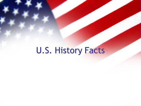 U.S. History Facts. Home 1-50 51-100 101-150 151-200 201-225.