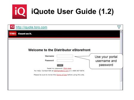 IQuote User Guide (1.2) Use your portal username and password