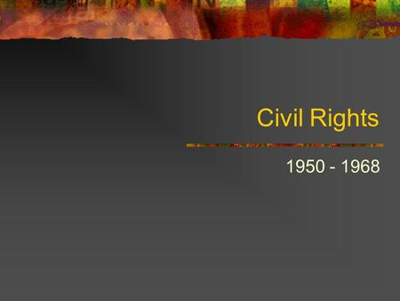 Civil Rights 1950 - 1968. Where did legal segregation come from? Plessy v. Ferguson The state of Louisiana enacted a law that required separate railway.