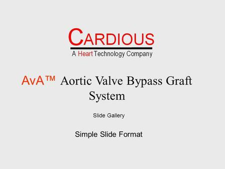 Slide Gallery Simple Slide Format AvA Aortic Valve Bypass Graft System.