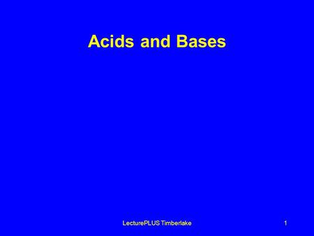 LecturePLUS Timberlake1 Acids and Bases. LecturePLUS Timberlake2 EXPERIMENT # 1 Purpose: How can cabbage juice indicate if a substance is an Acid and.