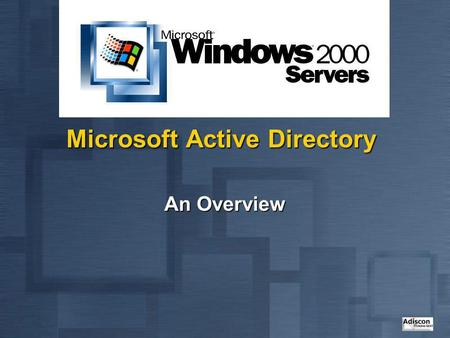 Microsoft Active Directory An Overview. What is Active Directory? Microsofts new Directory Service Microsofts new Directory Service Called: ADS, NTDS.