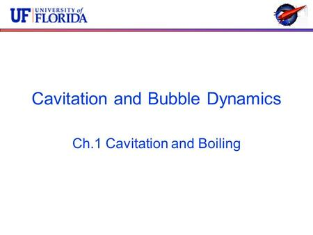 Cavitation and Bubble Dynamics Ch.1 Cavitation and Boiling.