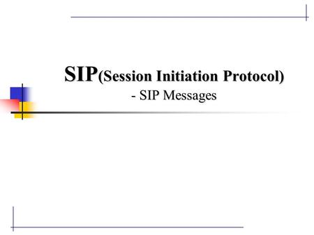 SIP (Session Initiation Protocol) - SIP Messages.