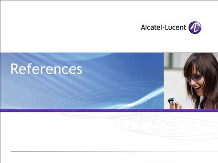 References. All Rights Reserved © Alcatel-Lucent 2007 2 | References VitalAAA Links  or