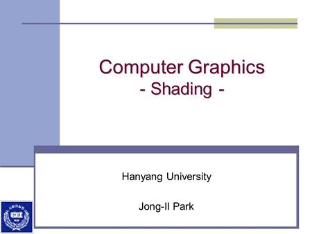 Computer Graphics - Shading -