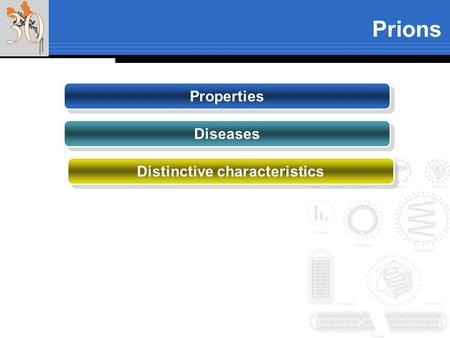 Prions Properties Distinctive characteristics Diseases.