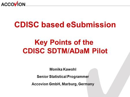 CDISC based eSubmission Key Points of the CDISC SDTM/ADaM Pilot