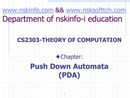 Www.nskinfo.comwww.nskinfo.com && www.nsksofttch.com Department of nskinfo-i educationwww.nsksofttch.com CS2303-THEORY OF COMPUTATION Chapter: Push Down.