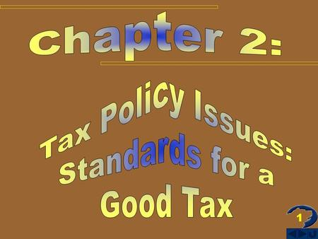 1. 2 TAX POLICY ISSUES: STDS FOR A GOOD TAX Standards for a Good Tax Tax Rate Structure Types of Tax Rates.