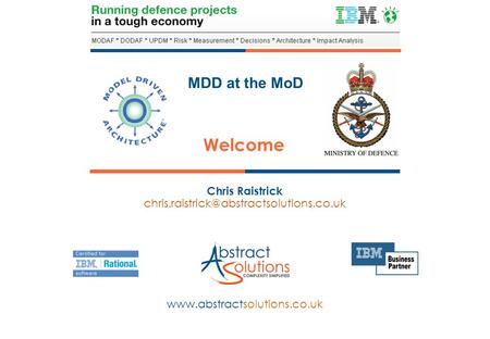 MDD at the MoD  Chris Raistrick Welcome.