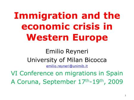 Immigration and the economic crisis in Western Europe Emilio Reyneri University of Milan Bicocca VI Conference on migrations in.