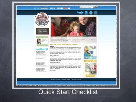 Quick Start Checklist. So now that you have taken that important first step, the following Quick Start Checklist will help you better prepare a solid.