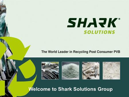 Welcome to Shark Solutions Group. 2 Shark Solutions; leading supplier of advanced PVB raw materials Shark Solutions A/S is a Danish based innovative.