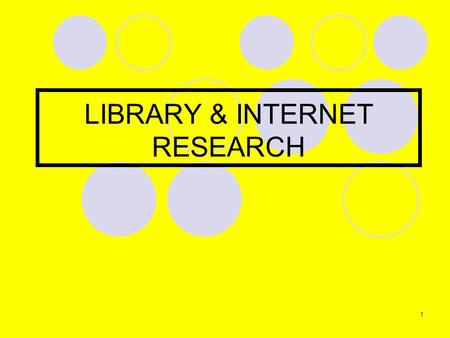 LIBRARY & INTERNET RESEARCH 1. HOW WELL DO YOU KNOW YOUR LIBRARY? BOOK LOANS CLASSIFICATION SYSTEM PENALTIES LIBRARY CATALOGUE OPAC REFERENCE BOOKS JOURNAL.