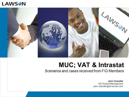 MUC; VAT & Intrastat Scenarios and cases received from FIG Members John Chandler M3 Product Management