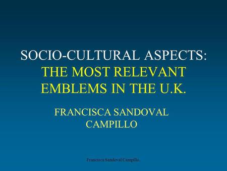 Francisca Sandoval Campillo, SOCIO-CULTURAL ASPECTS: THE MOST RELEVANT EMBLEMS IN THE U.K. FRANCISCA SANDOVAL CAMPILLO.