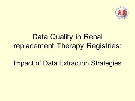 Data Quality in Renal replacement Therapy Registries: Impact of Data Extraction Strategies.