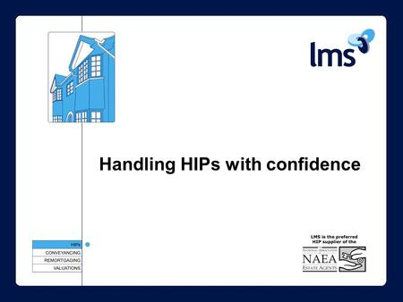 Handling HIPs with confidence. Agenda Why HIPs? When will HIPs be required? Which properties require a HIP? Required contents of a HIP Enforcement/penalties.
