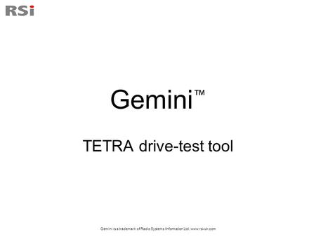 Gemini is a trademark of Radio Systems Information Ltd,