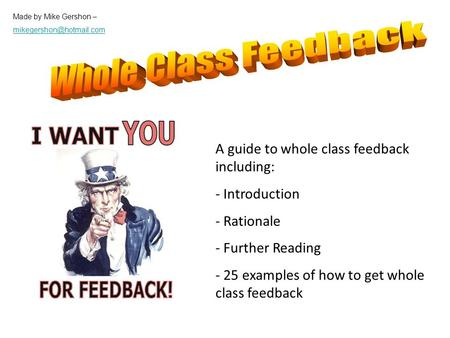 A guide to whole class feedback including: - Introduction - Rationale - Further Reading - 25 examples of how to get whole class feedback Made by Mike Gershon.