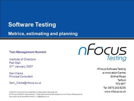 Click to edit Master title style nFocus Software Testing e-Innovation Centre Shifnal Road Telford TF2 9FT Tel: 0870 242 6235 www.nfocus.co.uk Notes MAY.