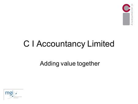 C I Accountancy Limited Adding value together. Registered Trust & Estate Practitioner Have worked for and with Corporate Trustees for over 20 years, onshore.
