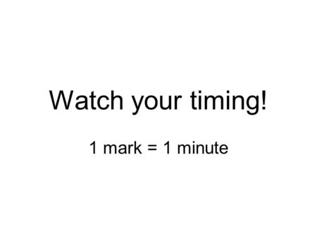 Watch your timing! 1 mark = 1 minute. What can you learn from sources A and B about... Use quotes. Explain what the quotes tell you. Add an overview sentence.