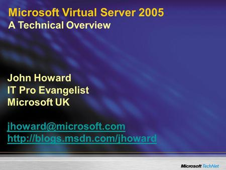 John Howard IT Pro Evangelist Microsoft UK   Microsoft.