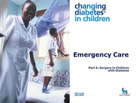 Presentation title Emergency Care Part 3: Surgery in Children with Diabetes.